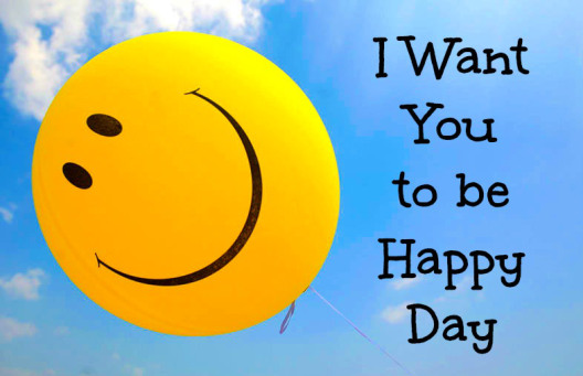 I Want You to be Happy Day