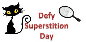 National Defy Superstition Day