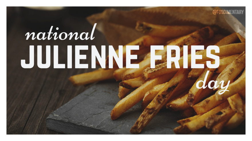National Julliene Fries Day