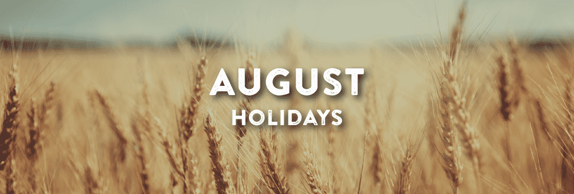 Holidays in August. Your Favorite Holidays and Celebartions.