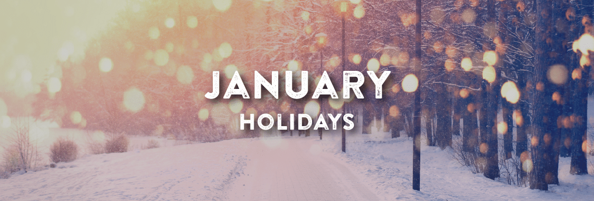 Holidays in January. Your Favorite Holidays and Celebartion.