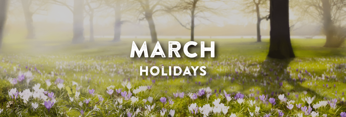 Holidays in March. Your Favorite Holidays and Celebartions.