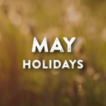 Holidays in May. Your Favorite Holidays and Celebartions.