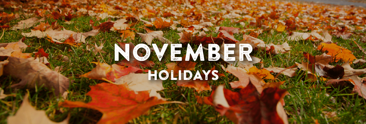 Holidays in November. Your Favorite Holidays and Celebartions.